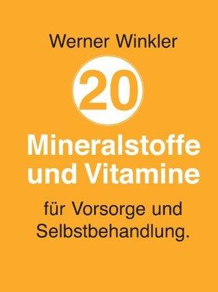 20 Mineralstoffe und Vitamine  by  Werner  Winkler