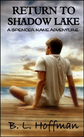 Return To Shadow Lake (Spencer Kane Adventure, #3) B.L. Hoffman