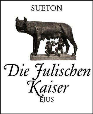Die Julischen Kaiser (Kaiserbiographien)  by  G Sueton