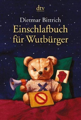 Einschlafbuch für Wutbürger Dietmar Bittrich