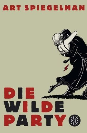 Die Wilde Party  by  Art Spiegelman
