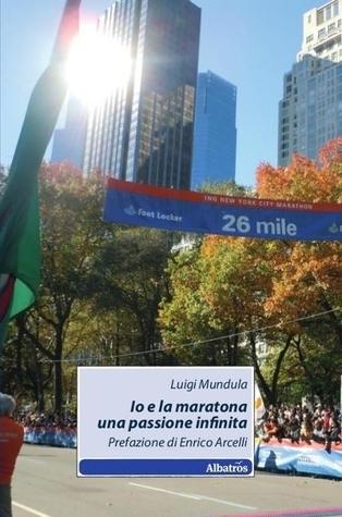 Io e la maratona, una passione infinita Luigi Mundula
