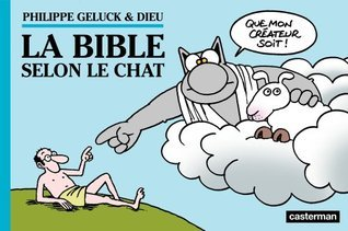 Le Chat - Tome 18 - La Bible selon Le Chat (GELUCK)  by  Philippe Geluck