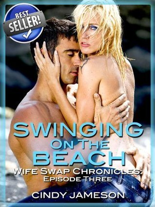 SWINGING ON THE BEACH (Wife Sharing on Vacation - Episode Three)  by  Cindy Jameson