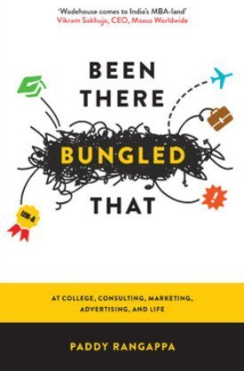 Been There Bungled That  by  Paddy Rangappa