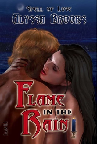 Flame in the Rain (Spell of Love #3)  by  Alyssa Brooks