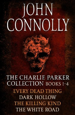 The Charlie Parker Collection 1 (Charlie Parker, #1-4)  by  John Connolly