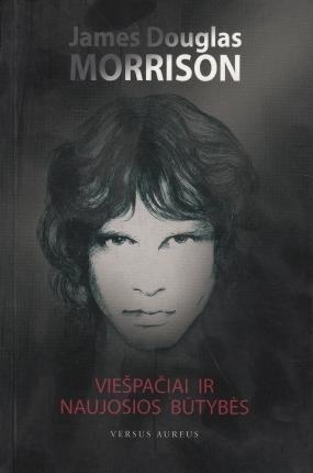 Viešpačiai ir naujosios būtybės Jim Morrison