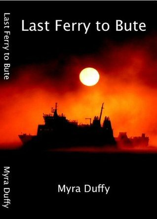LAST FERRY TO BUTE  by  Myra  Duffy