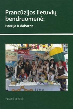 Prancūzijos lietuvių bendruomenė: istorija ir dabartis Linas Saldukas