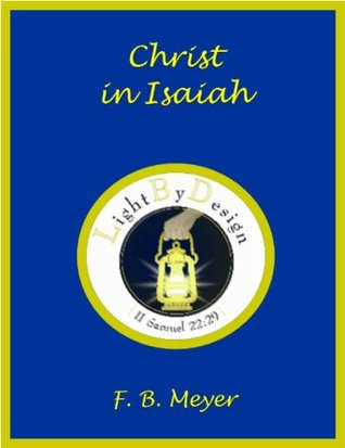 Christ In Isaiah  by  F.B. Meyer