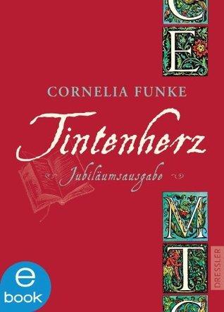 Tintenherz (Jubiläumsausgabe) (Tintenwelt)  by  Cornelia Funke