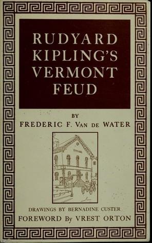 Rudyard Kiplings Vermont Feud Frederic Franklyn Van De Water