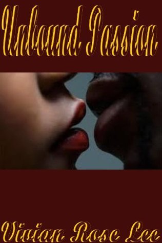 Unbound Passion  by  Vivian Rose Lee