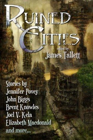 Ruined Cities  by  Jennifer R. Povey