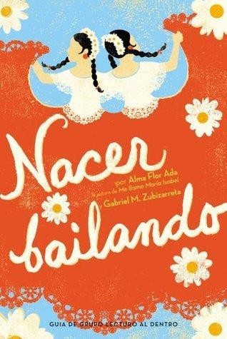 Nacer Bailando (Dancing Home) Alma Flor Ada