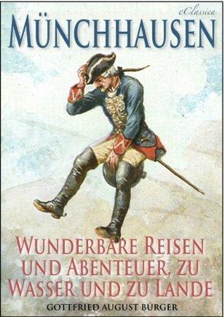 Münchhausen: Wunderbare Reisen und Abenteuer, zu Wasser und zu Lande (Illustriert)  by  Gottfried August Bürger