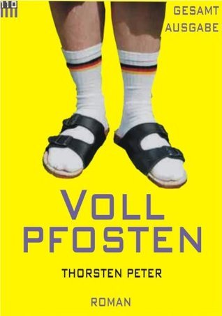 Vollpfosten (Gesamtausgabe) Thorsten Peter