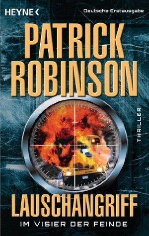 Lauschangriff - Im Visier der Feinde: Thriller Patrick Robinson