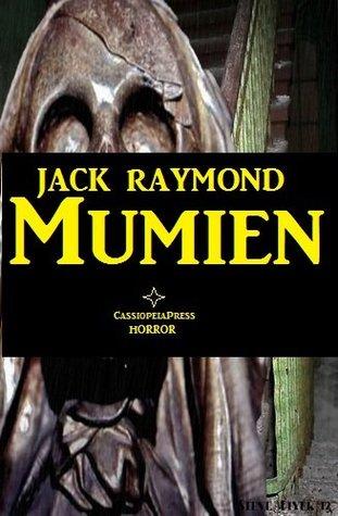 Mumien (Horror-Erzählung) Jack Raymond