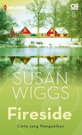Fireside - Cinta yang Menguatkan (Lakeshore Chronicles, #5) Susan Wiggs