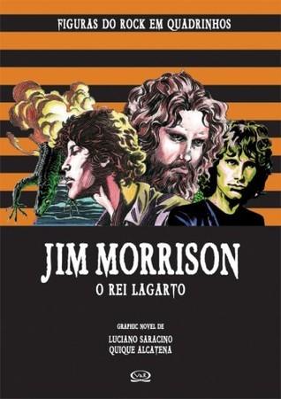 Figuras do Rock em Quadrinhos 4: Jim Morrison: O Rei Lagarto Luciano Saracino
