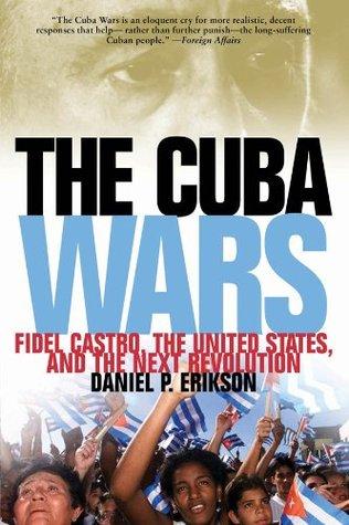 The Cuba Wars  by  Daniel P. Erikson