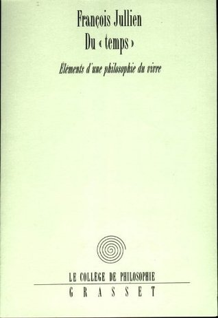 Du «temps» (Collège de Philosophie)  by  François Jullien
