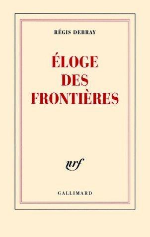 Éloge des frontières (blanche)  by  Régis Debray