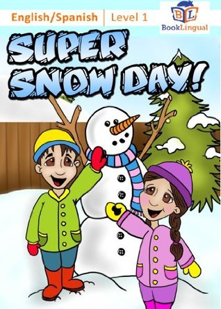 Super Snow Day! - Learn Spanish for Kids Series, English/Spanish Bilingual Book  by  Michael Hodge