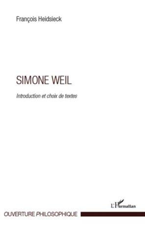 Simone Weil: Introduction et choix de textes (Ouverture philosophique) François Heidsieck