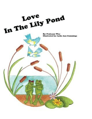 Love In The Lily Pond  by  Lombardo aka Professor Wise, Carmine