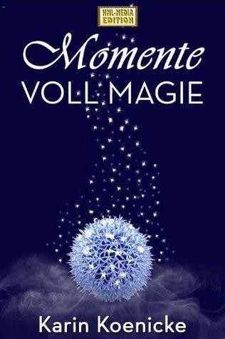 Momente voll Magie (Lovestorys)  by  Karin Koenicke