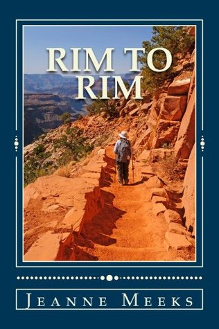 Rim To Rim - Death in the Grand Canyon Jeanne Meeks