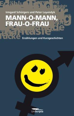 MANN-O-MANN, FRAU-O-FRAU  by  Irmgard Schürgers