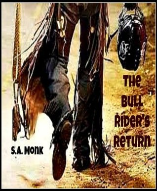 The Bull Riders Return  by  S.A. Monk