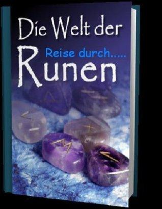 Reise durch die Welt der Runen - Die Magischen Schriftzeichen der Germanen Esoterik Kult Magie Team