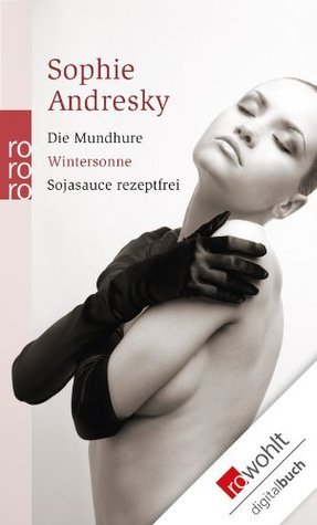 Die Mundhure. Wintersonne. Sojasauce rezeptfrei  by  Sophie Andresky