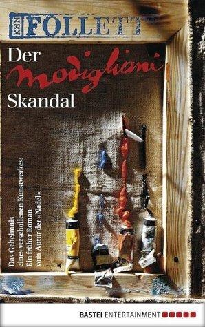 Der Modigliani-Skandal: Roman  by  Ken Follett