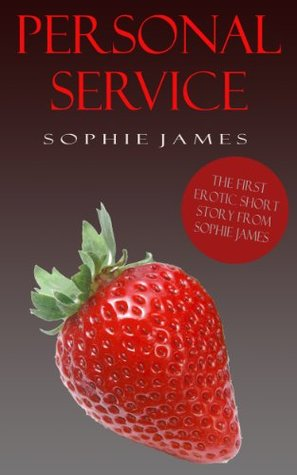 Personal Service - An Erotic Short Story  by  Sophie James