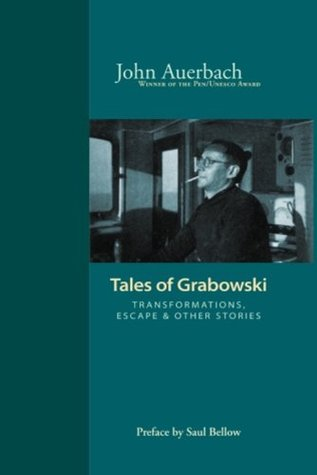 Tales of Grabowski: Transformations Escape & Other Stories John Auerbach