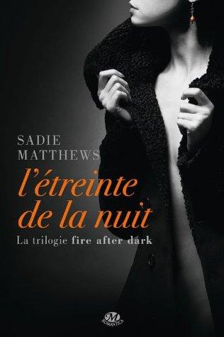 LÉtreinte de la Nuit  by  Sadie Matthews