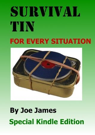 Survival Tin for Every Situation  by  Joe James
