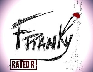 FRANKY (RATED R - Français)  by  Justin Martin