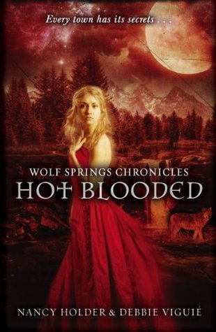Wolf Springs Chronicles: Hot Blooded: Book 2 Nancy Holder