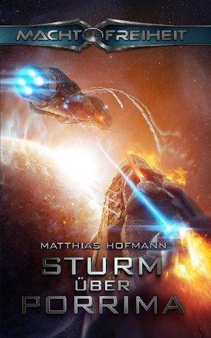 Macht und Freiheit: Sturm über Porrima  by  Matthias Hofmann