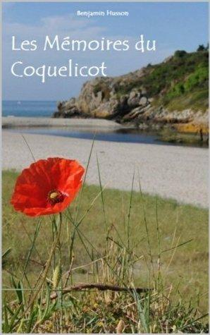 Les Mémoires du Coquelicot  by  Benjamin Husson