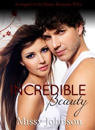 Incredible Beauty (So Many Reasons, #2)  by  Missy Johnson