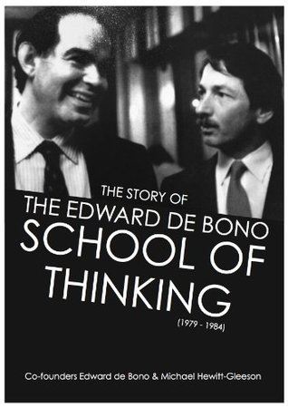 The Story of the Edward De Bono School of Thinking (1979-1984)  by  Michael Hewitt-Gleeson