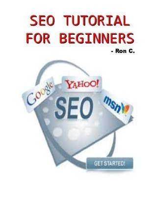 SEO Tutorial For Beginners - Step-by-step Guide to Higher Ranking in SERPs! Ron C
